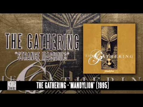 THE GATHERING - Strange Machines (Album Track)