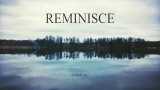 a himitsu reminisce