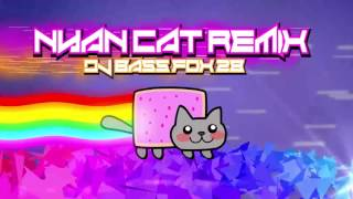 [Electronic] Nyan Cat Remix - DJBassFox28