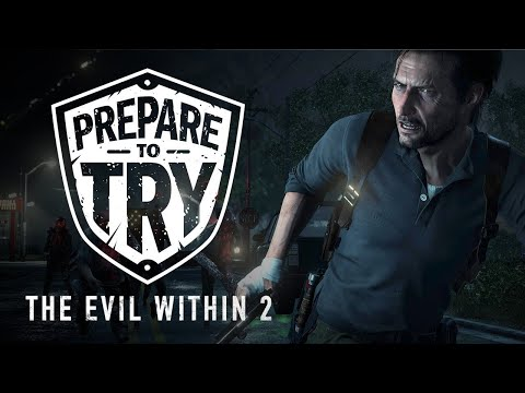 Prepare To Try: The Evil Within 2