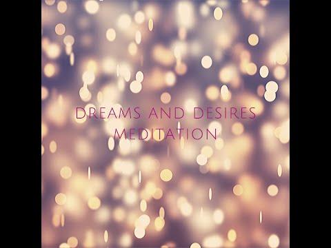 Dreams and Desires Meditation