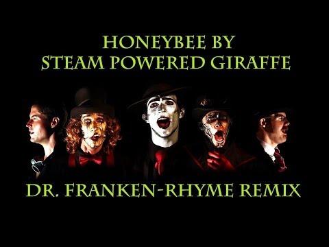 Honeybee by Steam Powered Giraffe (Dr. Franken-Rhyme Remix)