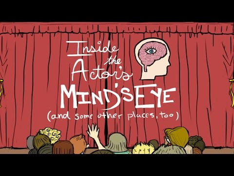 INSIDE THE ACTOR'S MIND'S EYE, Part 1