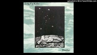 Long Fin Killie - How I Blew It With Houdini