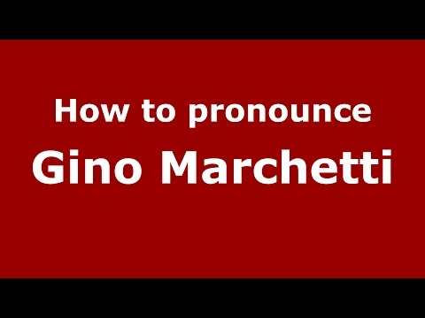 How to pronounce Gino Marchetti (Italian/Italy)  - PronounceNames.com