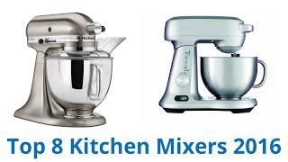 8 Best Kitchen Mixers 2016