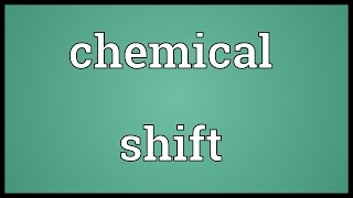 Chemical shift Meaning