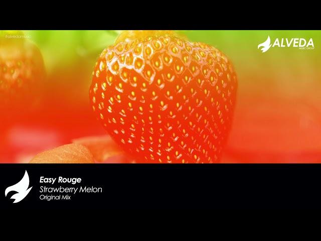 Easy Rouge - Strawberry Melon (Original Mix) [House, Deep House]