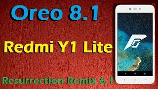How to Update Android Oreo 8.1 in Redmi Y1 and Y1 Lite (Resurrection Remix v6.1) Install & Review