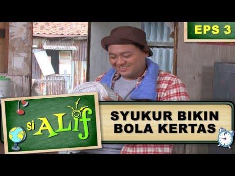 Syukur Bikin Bola Kertas Untuk Alif – Si Alif Eps 3 Part 2