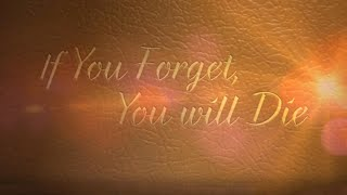 IF YOU FORGET, YOU WILL DIE (IETT)