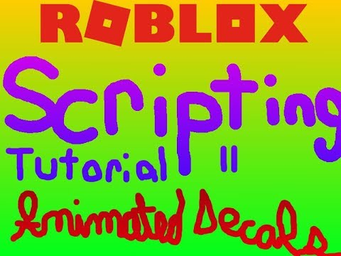 Roblox Scripting Tutorial #2: How To Script An Animated Decal in Roblox 2018