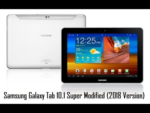 Samsung Galaxy Tab 10.1 Super Modified (2018 Version)