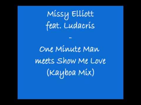 Missy Elliott feat. Ludacris - One Minute Man meets Show Me Love (Kayboa Mix).wmv