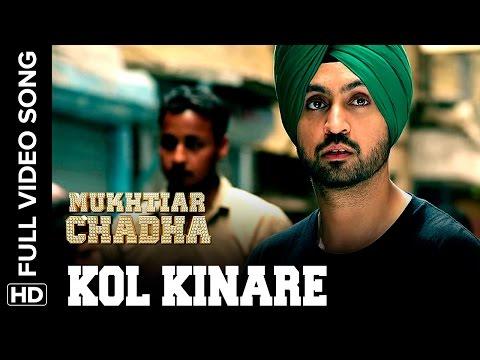 Kol Kinare Full Video Song | Mukhtiar Chadha