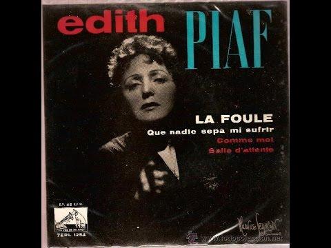 Edith Piaf La foule version 1H