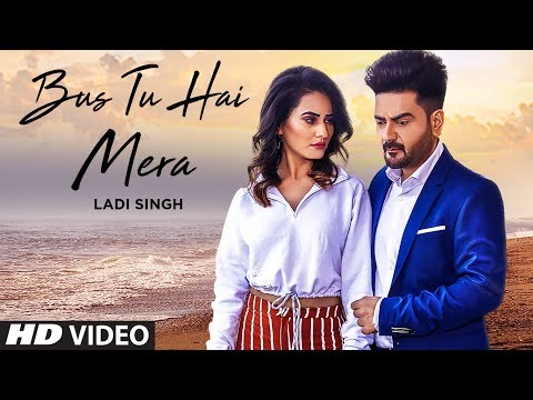Bus Tu Hai Mera (Full Song) Ladi Singh | New Punjabi Songs 2019 | Latest Punjabi Songs 2019