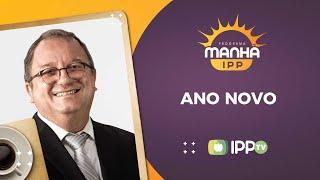 Ano Novo | Manhã IPP | Rev. Arival Dias Casimiro | IPP TV