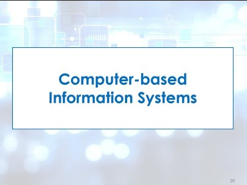 Topic 1   Section 3   Computer based information systems