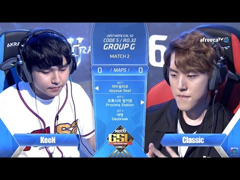 [2017 GSL Season 2]Code S Ro.32 Group G Match2 KeeN vs Classic