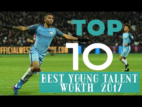 Top 10 best young talent worth watching in 2017