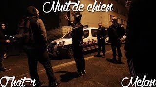Video Melan & Fhat-r - Nuit de chien - Prod: ApointZ download MP3, 3GP, MP4, WEBM, AVI, FLV Desember 2017