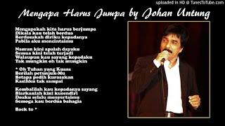 Lirik Lagu Mengapa Harus Jumpa - Tembang Kenangan by Johan Untung