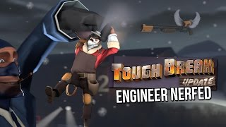 Tough Break: Engineer Nerfed(Is the Engineer... doomed? If the Phlog Pyros don't kill us, now the Spies surely will... right? Well, I can't say as much for the Pyro, but the Engie nerfs in Tough ..., 2015-12-21T06:07:13.000Z)