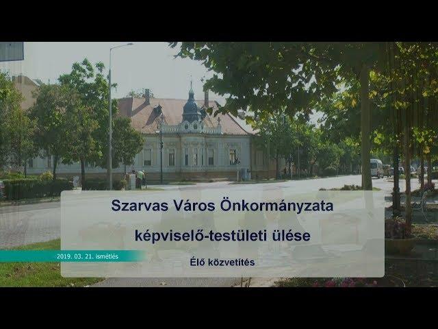Szarvas Város Önkormányzatának képviselő-testületi ülése (2019. 03. 21.)