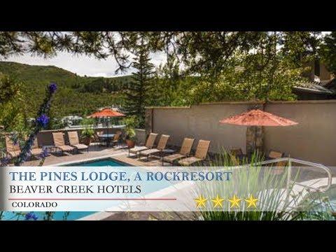 The Pines Lodge, A RockResort - Beaver Creek Hotels, Colorado