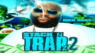 RICK ROSS - STACK N TRAPZ 2 [FULL MIXTAPE]