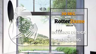 30 SEC. with RotterDame Design _ Interior Design and Rendering