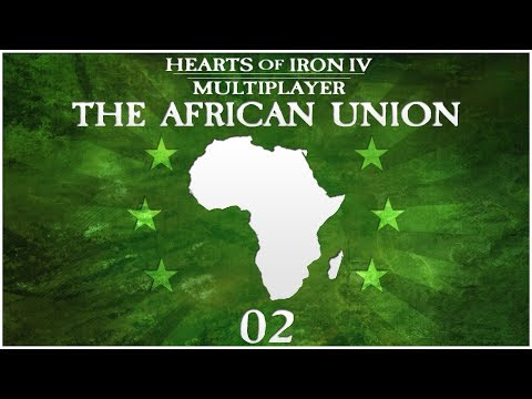 Hearts of Iron 4 Millennium Dawn Multiplayer - The African Union - Episode 2 ...Puntastic!...