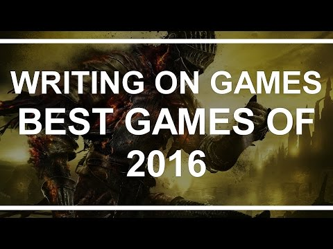 TOP 5 GAMES OF 2016 (Analysis) - Writing on Games