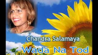 Wada Na Tod - performed by Chandra Salamaya