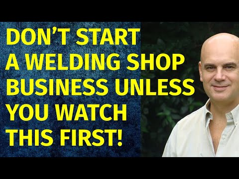 How To Start A Welding Shop Business | Including Free Welding Shop Business Plan Template