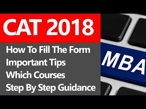 CAT 2018 -  How To Fill The Form / Important Tips / Which Courses / Step By Step Guidance