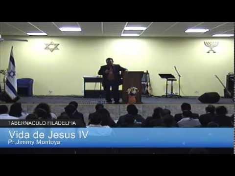Vida de Jesus IV..Pr.Jimmy Montoya..14/04/14