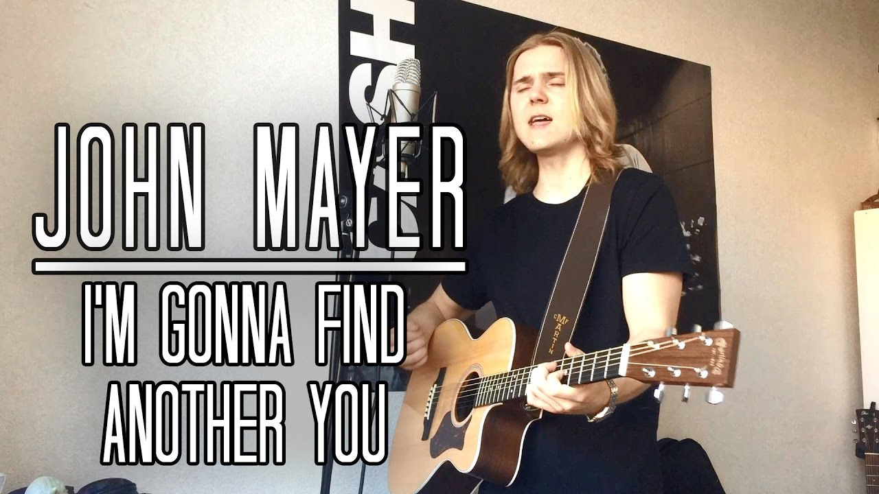 Download John Mayer - I'm Gonna Find Another You Cover [Meverick]