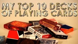 My Top 10 Decks Of Playing Cards [HD]