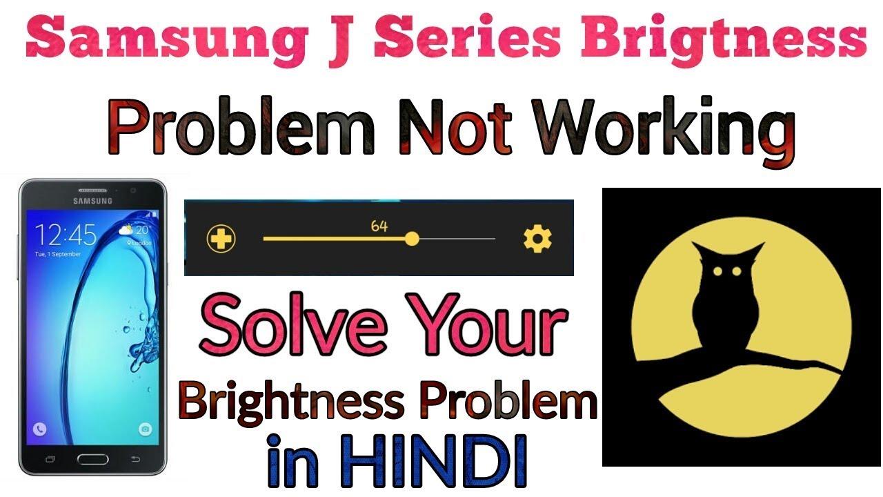 Samsung J series brightness Problem Not Working(J1,J2,J3,J5 & J7)    by  Hindi    - Teach to use