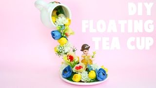 DIY floating tea cup (Beauty and the beast)