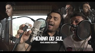 Zé Sanfoneiro - Menina do Sul (Feat. Mano Walter)