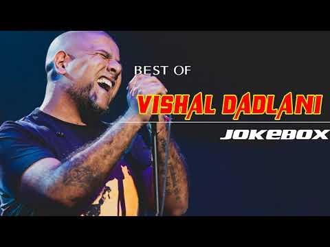 Vishal Dadlani JUKEBOX 2017-2018| BEST OF Vishal Dadlani|TOP 10 SONGS OF Vishal Dadlani