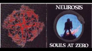 Souls at Zero - Neurosis - Souls at Zero - 1992