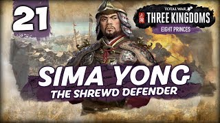THE WEI TO VICTORY! Total War: Three Kingdoms - 8 Princes - Sima Yong - Romance Campaign #21