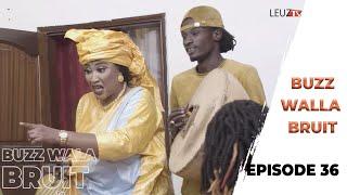 Buzz wala Bruit - Épisode 36