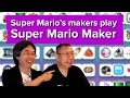 Super Mario's makers play Super Mario Maker