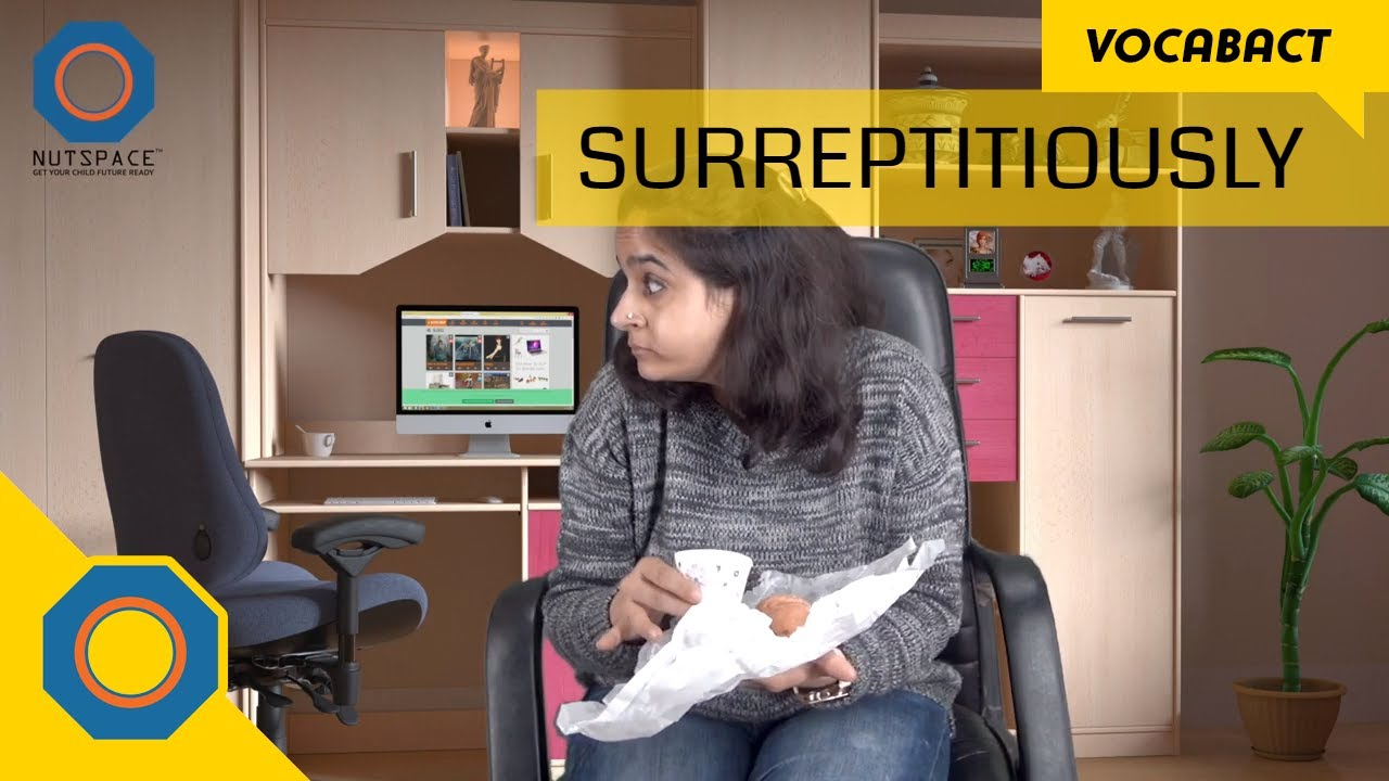 Download Surreptitiously Meaning | VocabAct | NutSpace