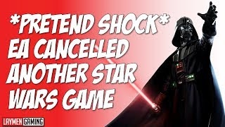 EA Cancelled ANOTHER Star Wars Game Because OF COURSE THEY DID
